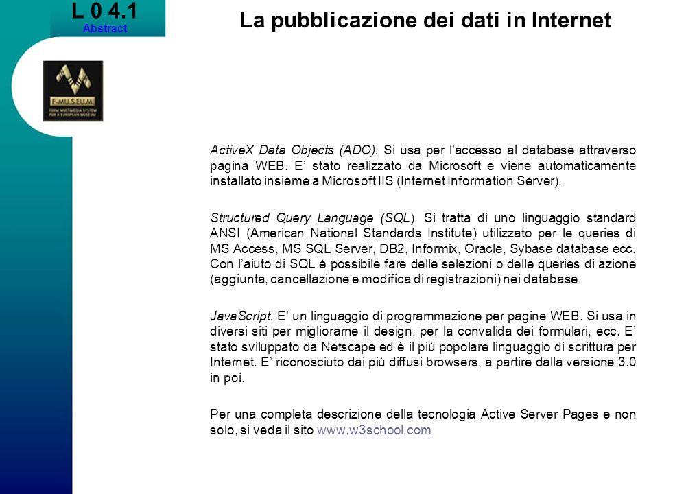 L 0 4.1 Abstract La pubblicazione dei dati in Internet ActiveX Data Objects (ADO).