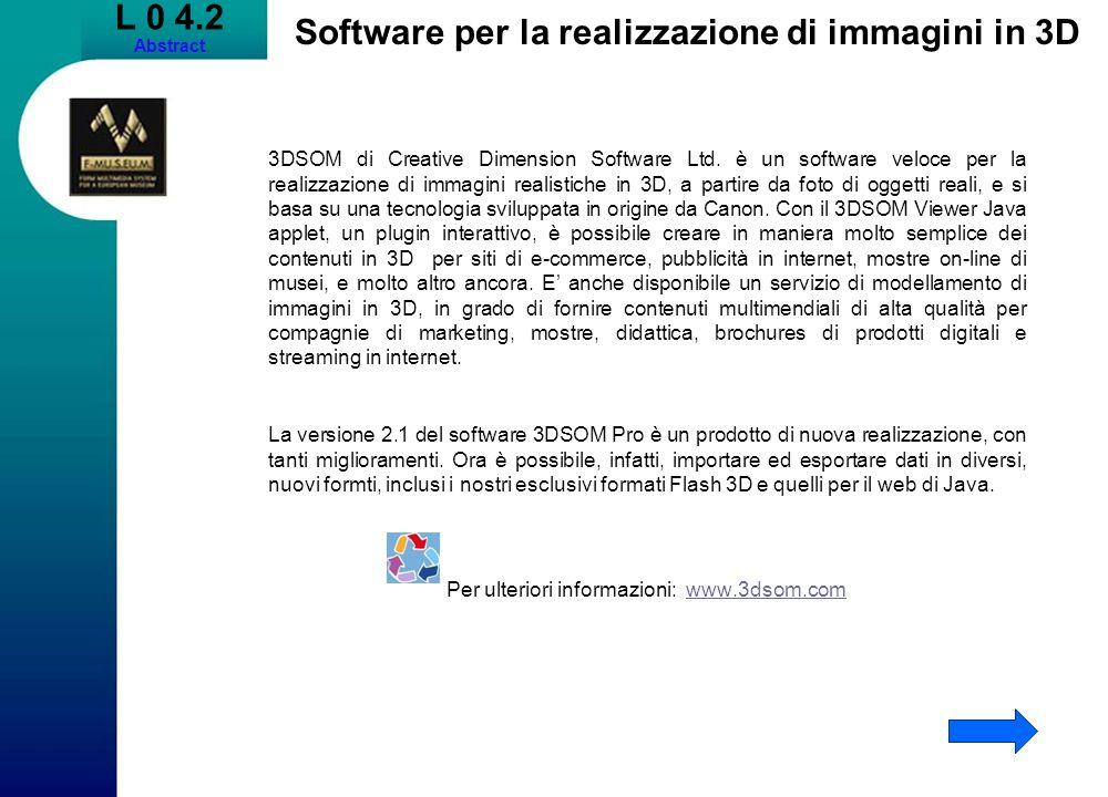 L 0 4.2 Abstract Software per la realizzazione di immagini in 3D 3DSOM di Creative Dimension Software Ltd.