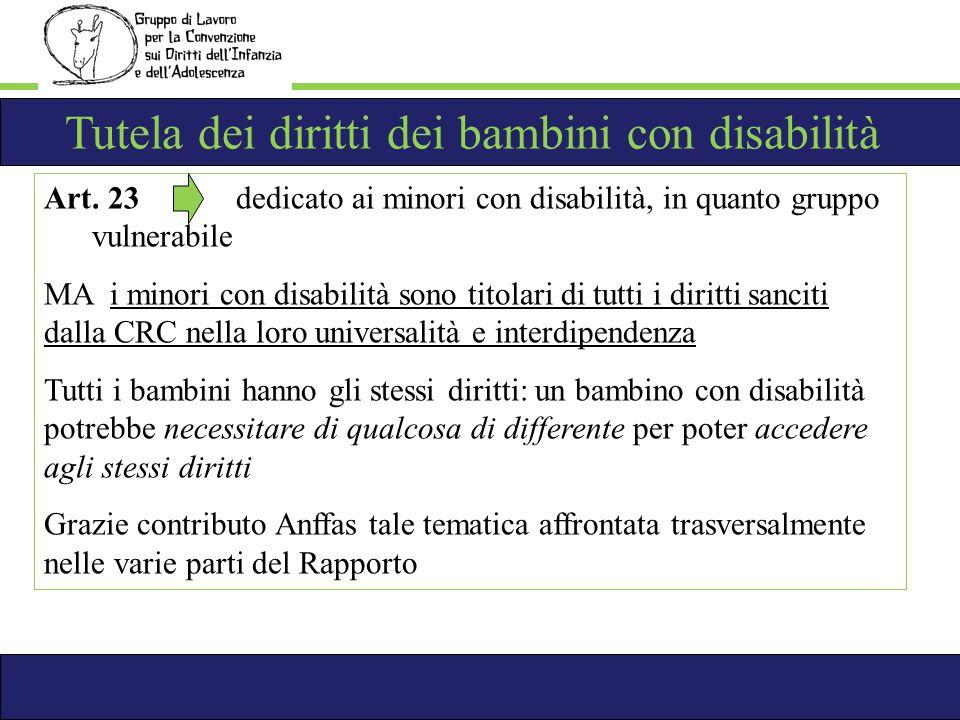 Art. 23 dedicato ai minori con disabilità, in quanto gruppo vulnerabile MA i minori con disabilità sono titolari di tutti i diritti sanciti dalla CRC