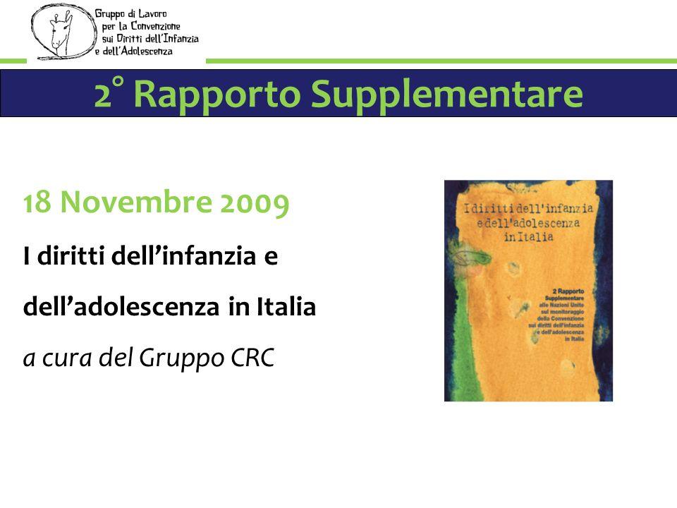 2° Rapporto Supplementare 18 Novembre 2009 I diritti dellinfanzia e delladolescenza in Italia a cura del Gruppo CRC