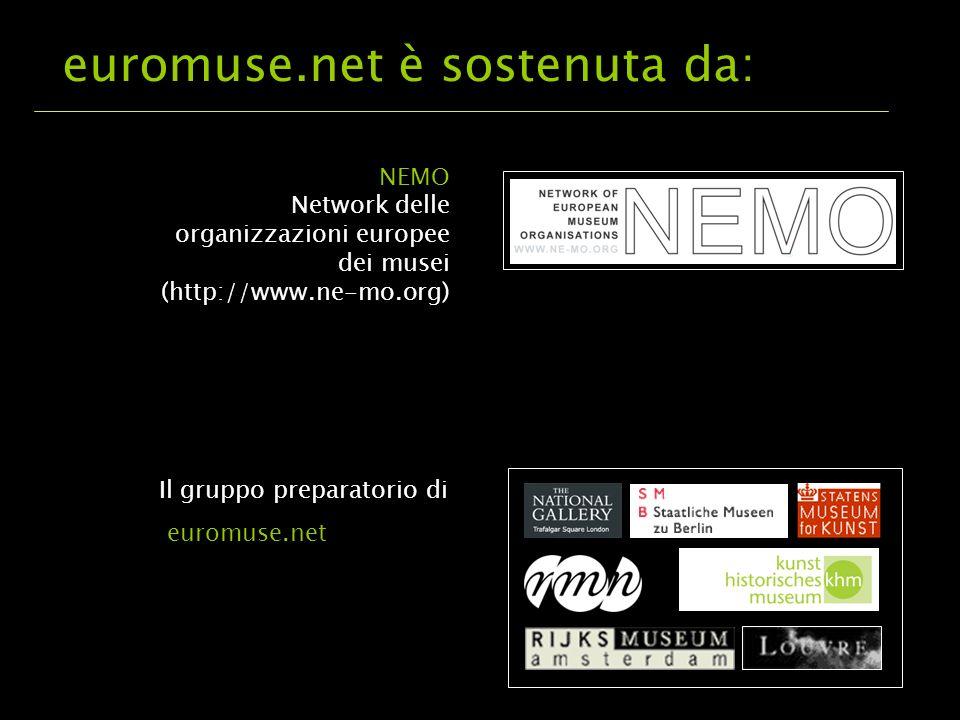 Il gruppo preparatorio di euromuse.net NEMO Network delle organizzazioni europee dei musei (http://www.ne-mo.org) euromuse.net è sostenuta da: