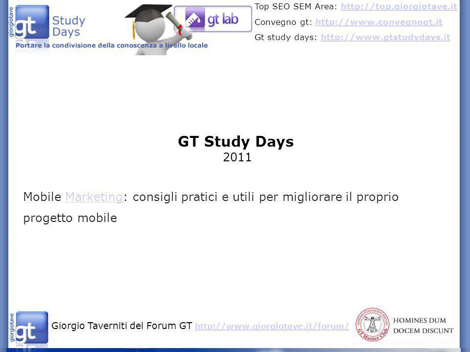 Giorgio Taverniti del Forum GT http://www.giorgiotave.it/forum/ http://www.giorgiotave.it/forum/ Top SEO SEM Area: http://top.giorgiotave.ithttp://top.giorgiotave.it Convegno gt: http://www.convegnogt.ithttp://www.convegnogt.it Gt study days: http://www.gtstudydays.ithttp://www.gtstudydays.it Pagina Fan di Facebook: lanciare anteprime di immagini Twitter account YouTube: video dimostrativi e di presentazione.