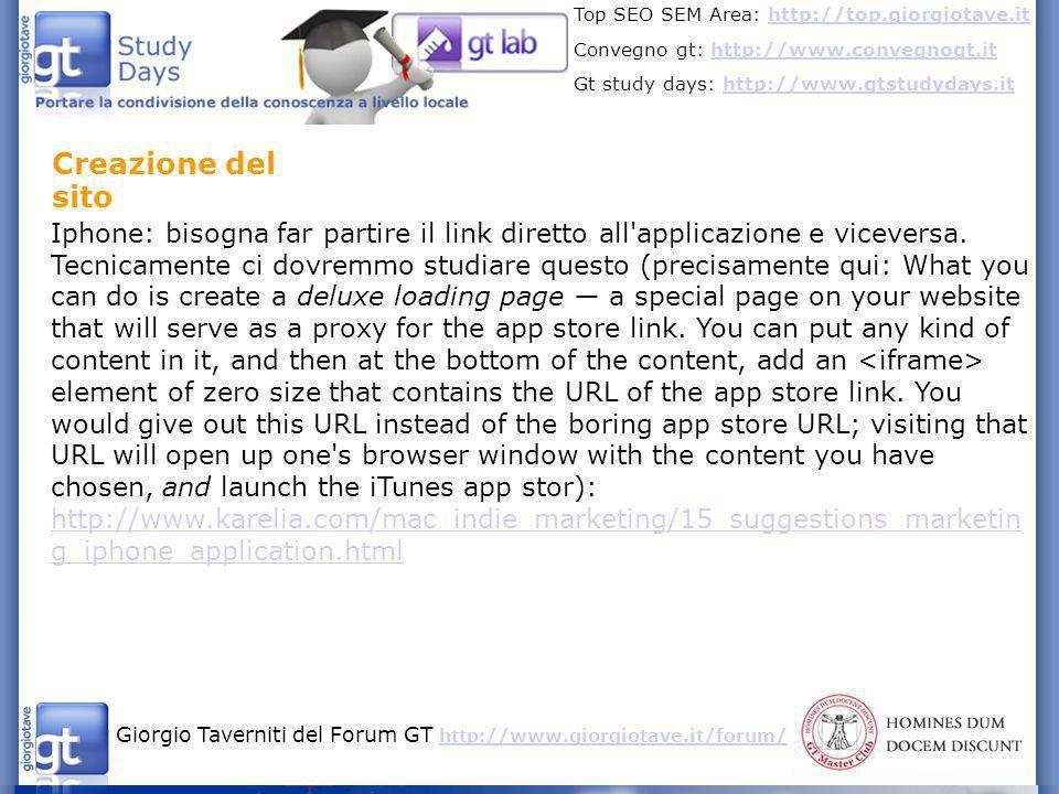 Giorgio Taverniti del Forum GT http://www.giorgiotave.it/forum/ http://www.giorgiotave.it/forum/ Top SEO SEM Area: http://top.giorgiotave.ithttp://top.giorgiotave.it Convegno gt: http://www.convegnogt.ithttp://www.convegnogt.it Gt study days: http://www.gtstudydays.ithttp://www.gtstudydays.it Dobbiamo anche inventarci un modo di creare, ogni tanto, contenuti di qualità che possano essere linkati spontaneamente Creeremo news quando rilasceremo nuove applicazioni, upgrade, prezzo ribassato temporaneamente (è una tecnica che viene usata spesso), particolari eventi come raggiungimento obiettivi, contest.