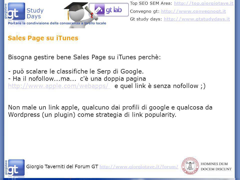 Giorgio Taverniti del Forum GT http://www.giorgiotave.it/forum/ http://www.giorgiotave.it/forum/ Top SEO SEM Area: http://top.giorgiotave.ithttp://top.giorgiotave.it Convegno gt: http://www.convegnogt.ithttp://www.convegnogt.it Gt study days: http://www.gtstudydays.ithttp://www.gtstudydays.it Siti di recensione appositi Blog tecnologici Forum specifici Youtube: persone che fanno recensioni Realizzazione di un canale YouTube dove mostrare la demo Comunicati Stampa / Article Marketing Monitoraggio con Alert delle nuove pagine per vedere come si muove il mercato ed i concorrenti.