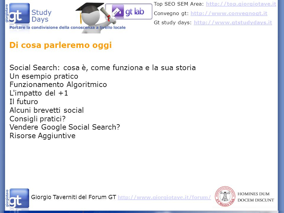 Giorgio Taverniti del Forum GT http://www.giorgiotave.it/forum/ http://www.giorgiotave.it/forum/ Top SEO SEM Area: http://top.giorgiotave.ithttp://top.giorgiotave.it Convegno gt: http://www.convegnogt.ithttp://www.convegnogt.it Gt study days: http://www.gtstudydays.ithttp://www.gtstudydays.it Individua relazioni diverse tra membri di un social network friendships, business relationships, acquaintances, community associations, activity partner associations, common interest associations, common characteristic associations, or any other suitable type of association between profiles.