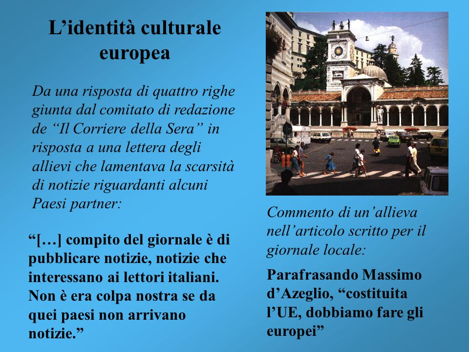 Lidentità culturale europea Da una risposta di quattro righe giunta dal comitato di redazione de Il Corriere della Sera in risposta a una lettera degl