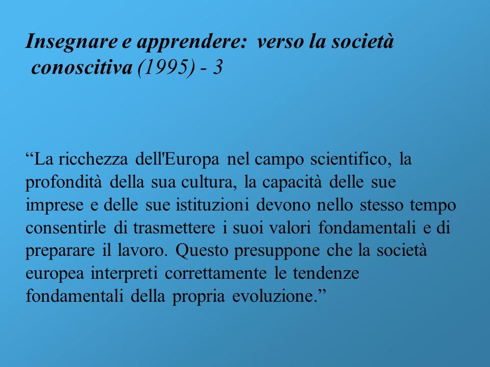 Insegnare e apprendere: verso la società conoscitiva (1995) - 4 I celebri cinque obiettivi generali formulati per il terzo millennio: 1.