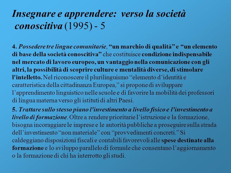 Insegnare e apprendere: verso la società conoscitiva (1995) - 5 4. Possedere tre lingue comunitarie, un marchio di qualità e un elemento di base della