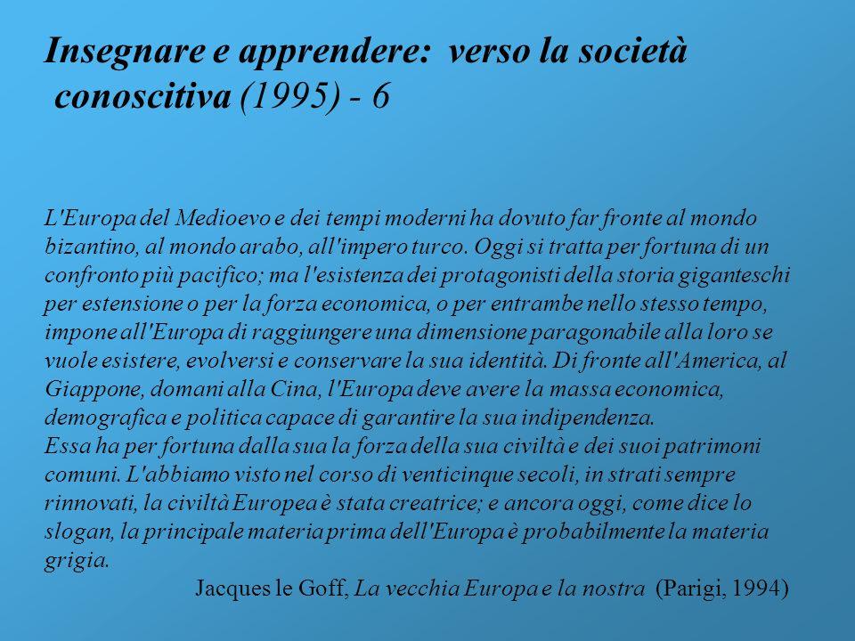 Insegnare e apprendere: verso la società conoscitiva (1995) - 6 L'Europa del Medioevo e dei tempi moderni ha dovuto far fronte al mondo bizantino, al