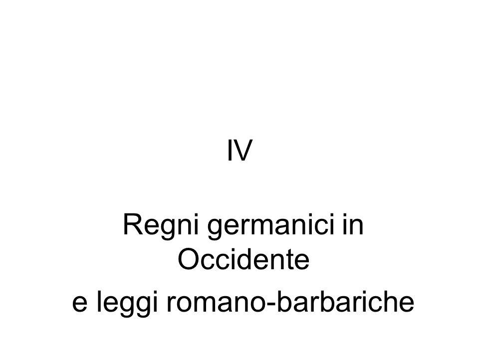 IV Regni germanici in Occidente e leggi romano-barbariche