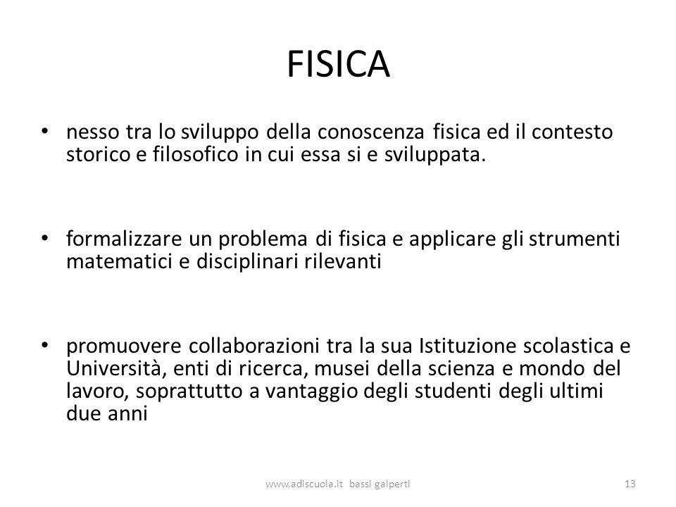 FISICA nesso tra lo sviluppo della conoscenza fisica ed il contesto storico e filosofico in cui essa si e sviluppata.
