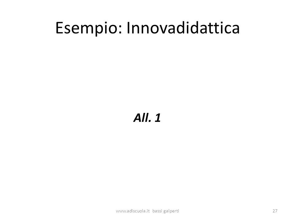 Esempio: Innovadidattica All. 1 27www.adiscuola.it bassi galperti