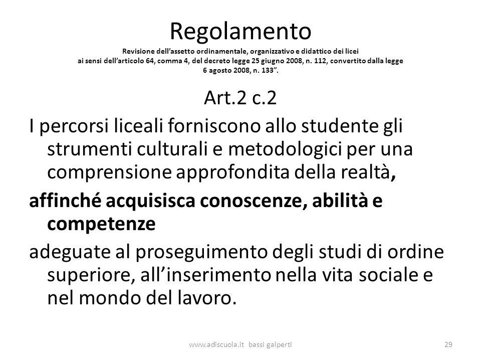 Regolamento Revisione dellassetto ordinamentale, organizzativo e didattico dei licei ai sensi dellarticolo 64, comma 4, del decreto legge 25 giugno 2008, n.