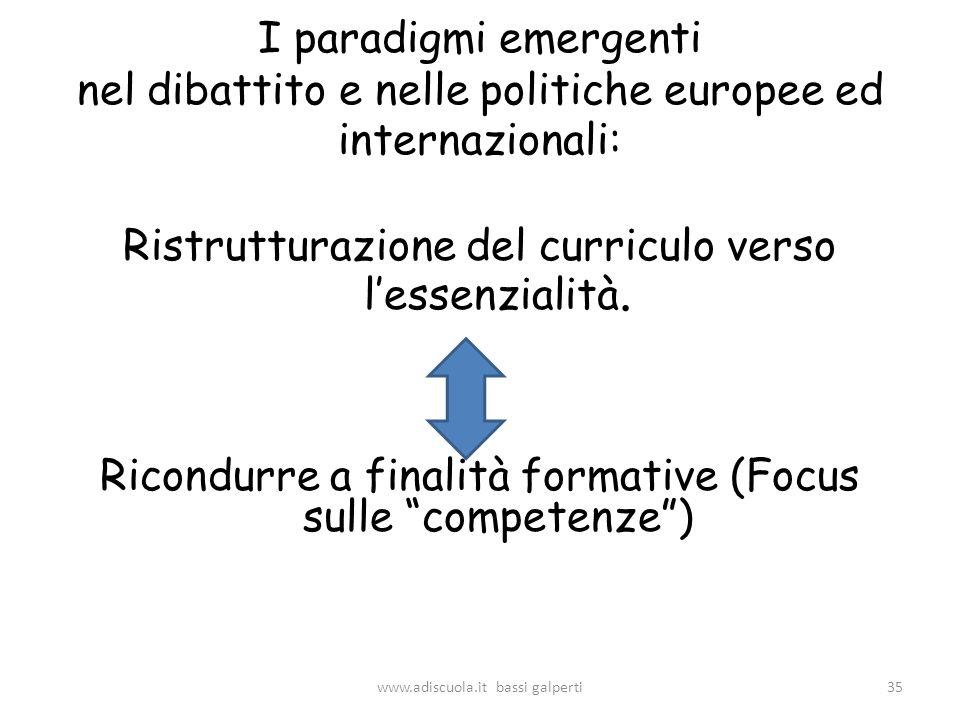 I paradigmi emergenti nel dibattito e nelle politiche europee ed internazionali: Ristrutturazione del curriculo verso lessenzialità.