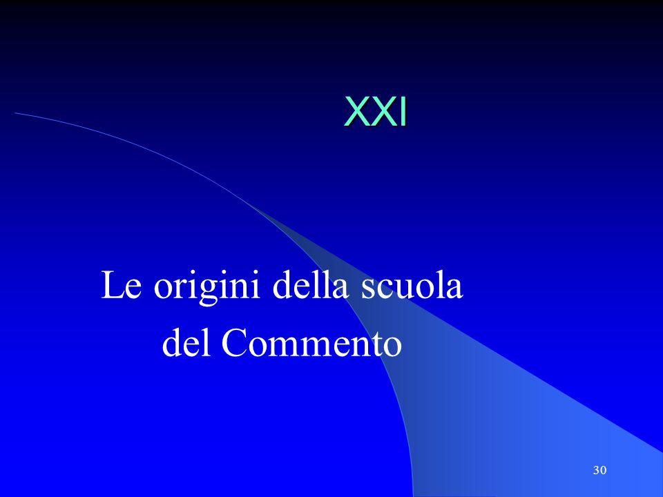 31 XXI.Le origini della scuola del Commento Caratteri generali nella II metà del sec.