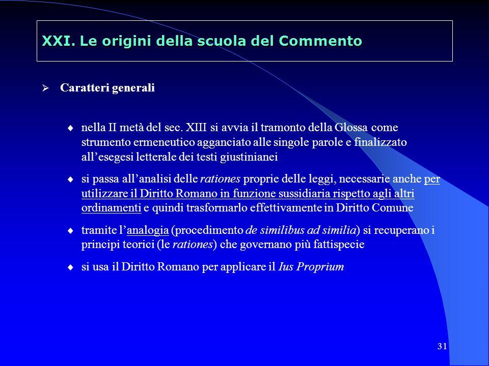 32 XXI.Le origini della scuola del Commento Presupposti Dalla metà circa del sec.