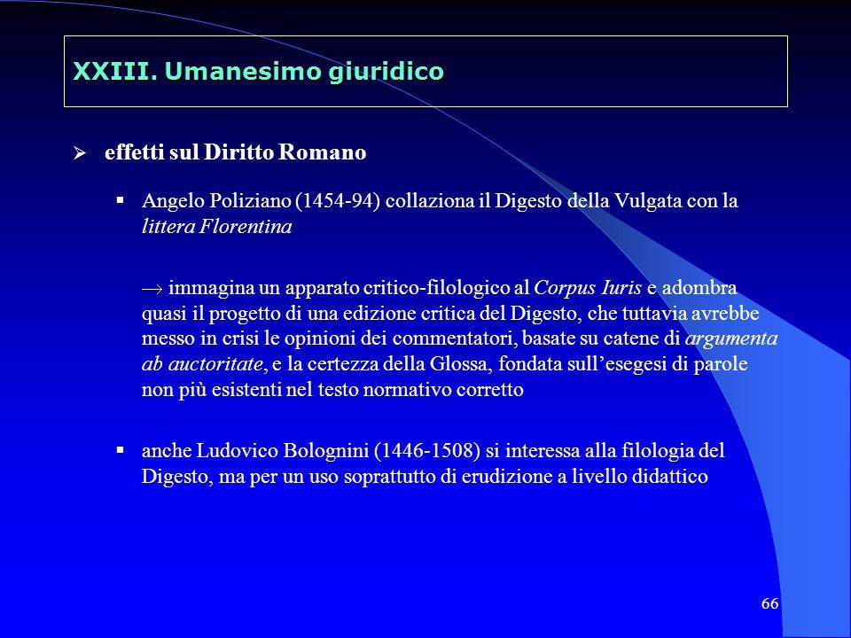 67 XXIII.Umanesimo giuridico due indirizzi dottrinali: mos gallicus / mos italicus 1.