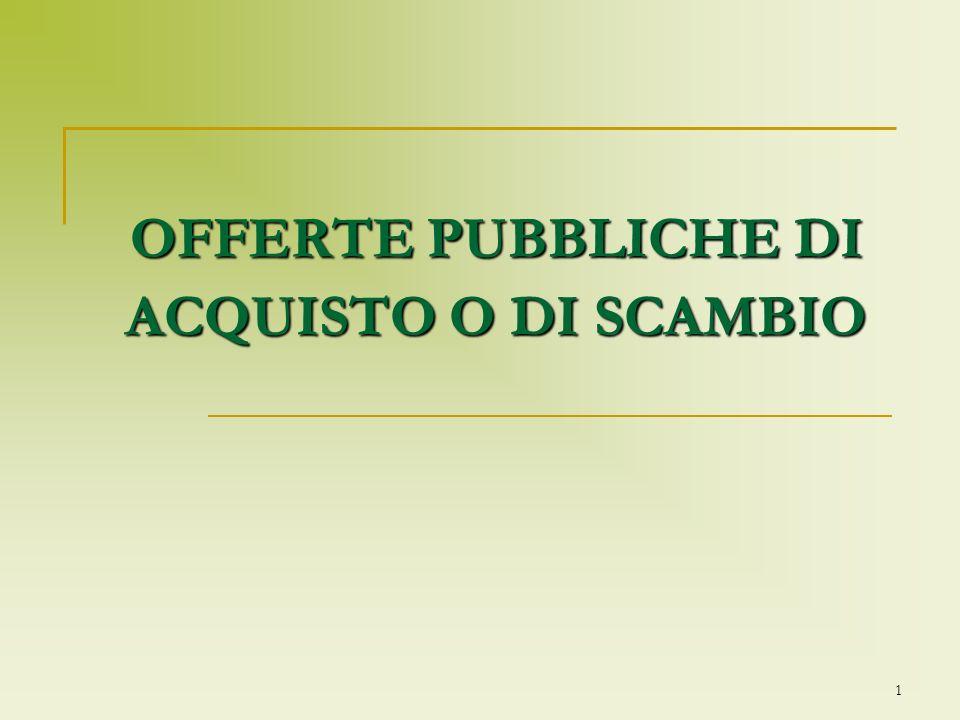 1 OFFERTE PUBBLICHE DI ACQUISTO O DI SCAMBIO