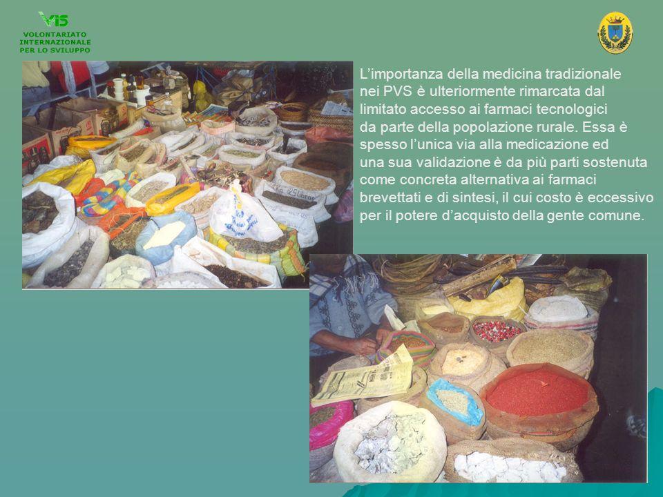 Limportanza della medicina tradizionale nei PVS è ulteriormente rimarcata dal limitato accesso ai farmaci tecnologici da parte della popolazione rural