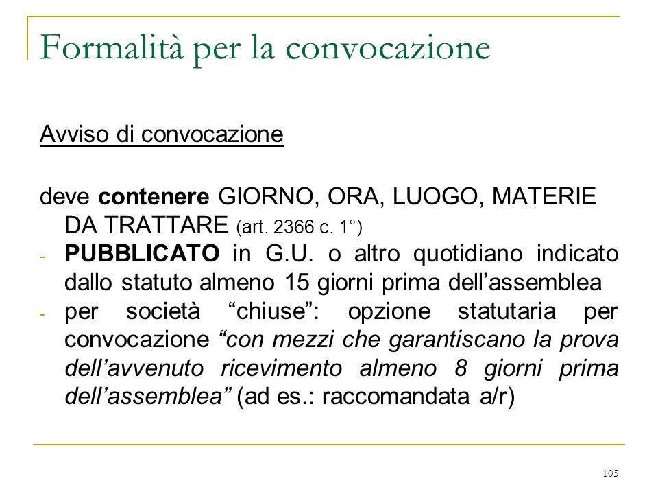 105 Formalità per la convocazione Avviso di convocazione deve contenere GIORNO, ORA, LUOGO, MATERIE DA TRATTARE (art.