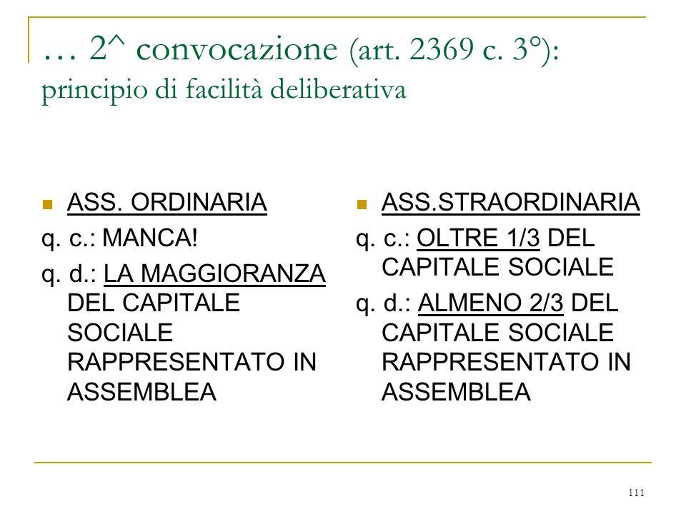 111 … 2^ convocazione (art.2369 c. 3°): principio di facilità deliberativa ASS.