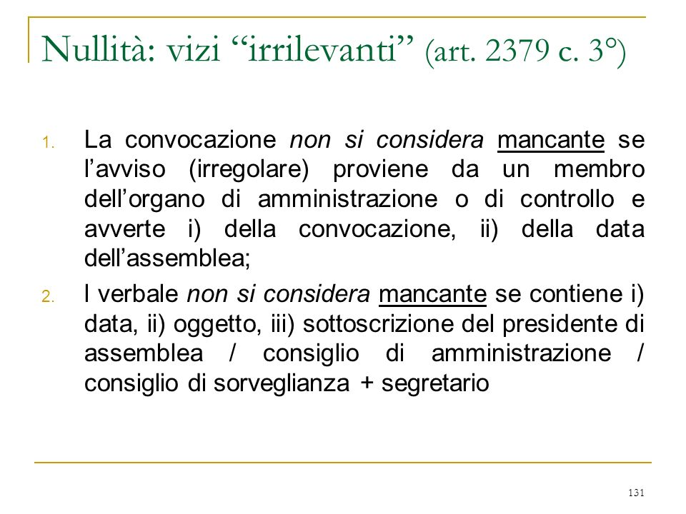 131 Nullità: vizi irrilevanti (art.2379 c. 3°) 1.