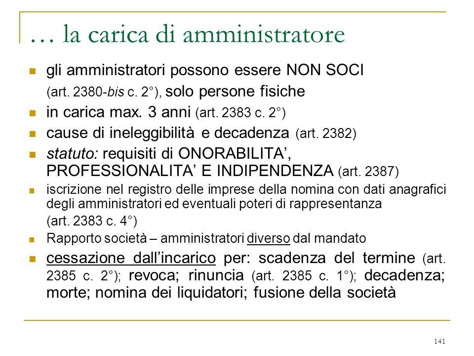 141 … la carica di amministratore gli amministratori possono essere NON SOCI (art.