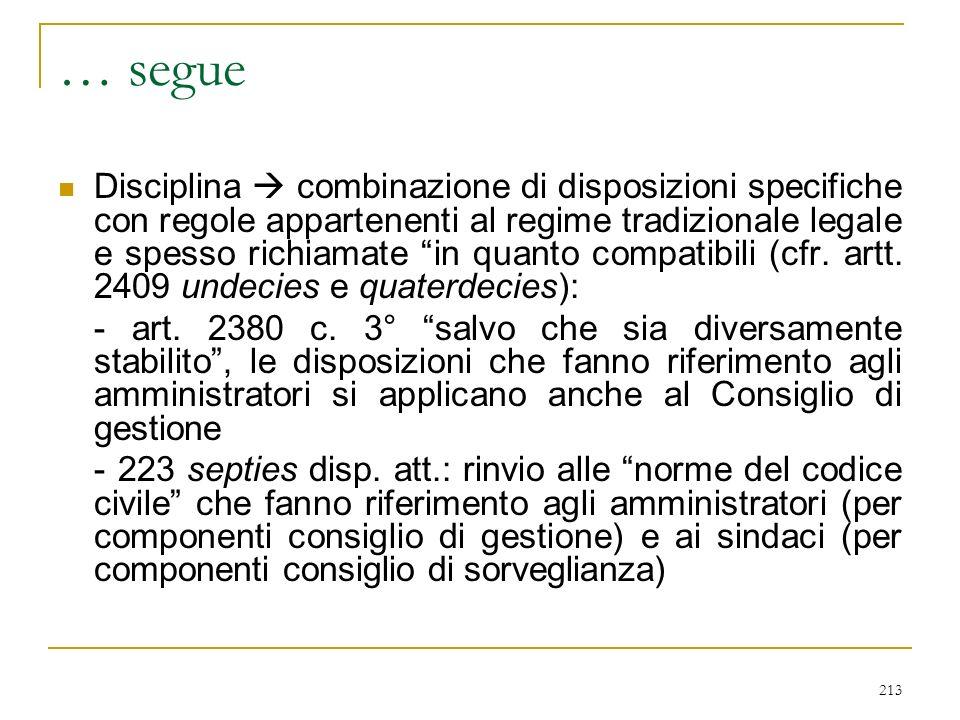 213 … segue Disciplina combinazione di disposizioni specifiche con regole appartenenti al regime tradizionale legale e spesso richiamate in quanto compatibili (cfr.