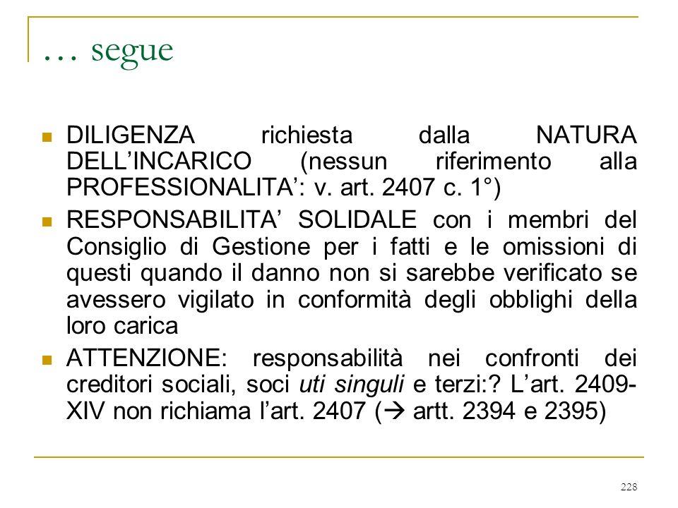 228 … segue DILIGENZA richiesta dalla NATURA DELLINCARICO (nessun riferimento alla PROFESSIONALITA: v.