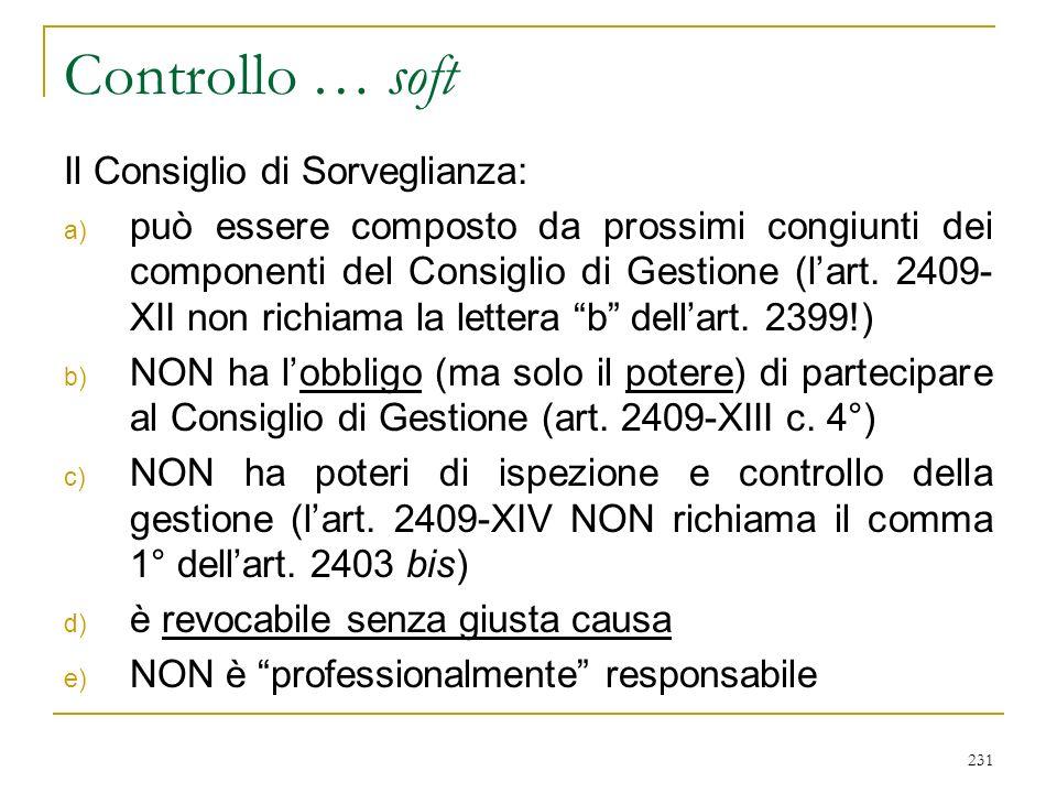 231 Controllo … soft Il Consiglio di Sorveglianza: a) può essere composto da prossimi congiunti dei componenti del Consiglio di Gestione (lart.