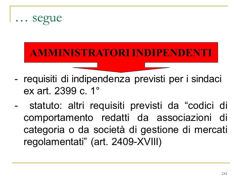 241 … segue - requisiti di indipendenza previsti per i sindaci ex art.