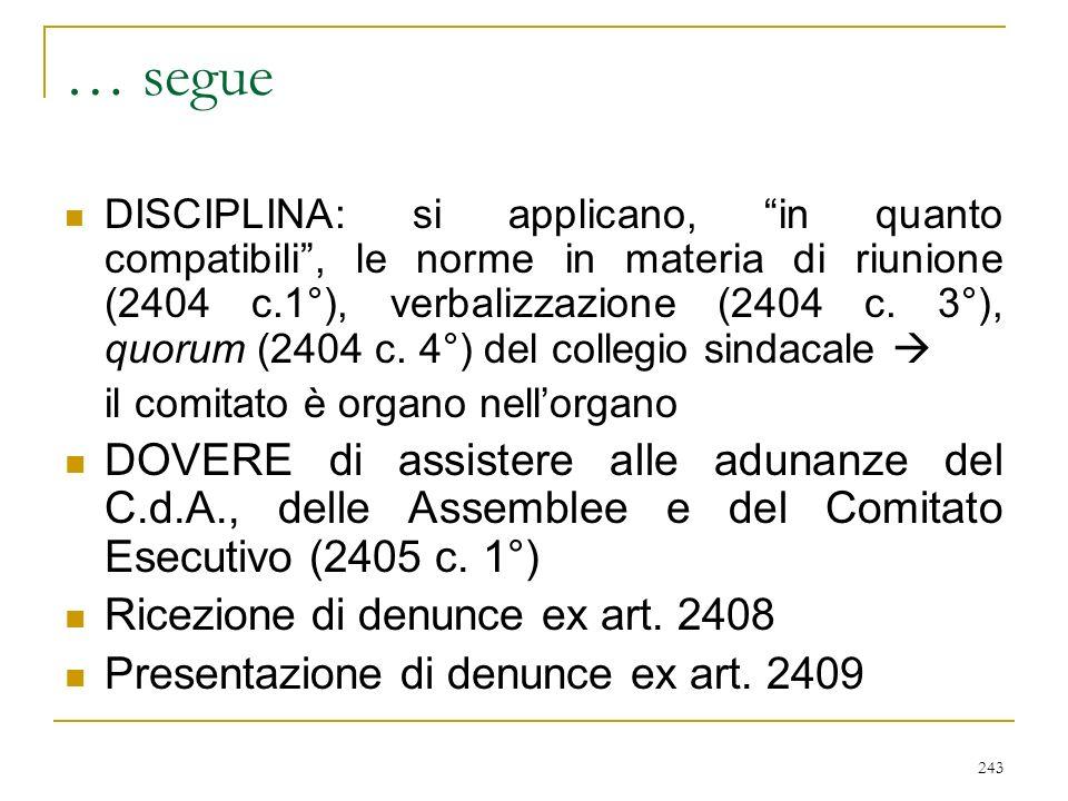 243 … segue DISCIPLINA: si applicano, in quanto compatibili, le norme in materia di riunione (2404 c.1°), verbalizzazione (2404 c.