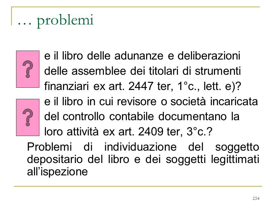 254 … problemi e il libro delle adunanze e deliberazioni delle assemblee dei titolari di strumenti finanziari ex art.