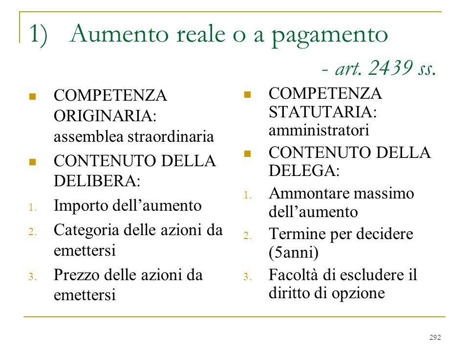 292 1)Aumento reale o a pagamento - art.2439 ss.