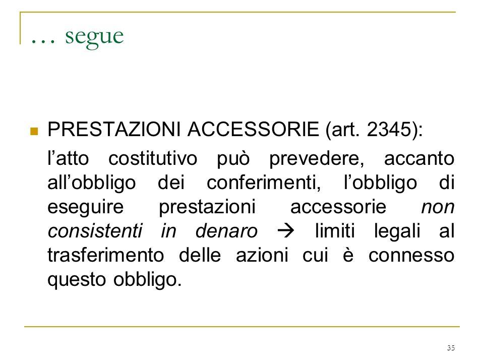 35 … segue PRESTAZIONI ACCESSORIE (art.