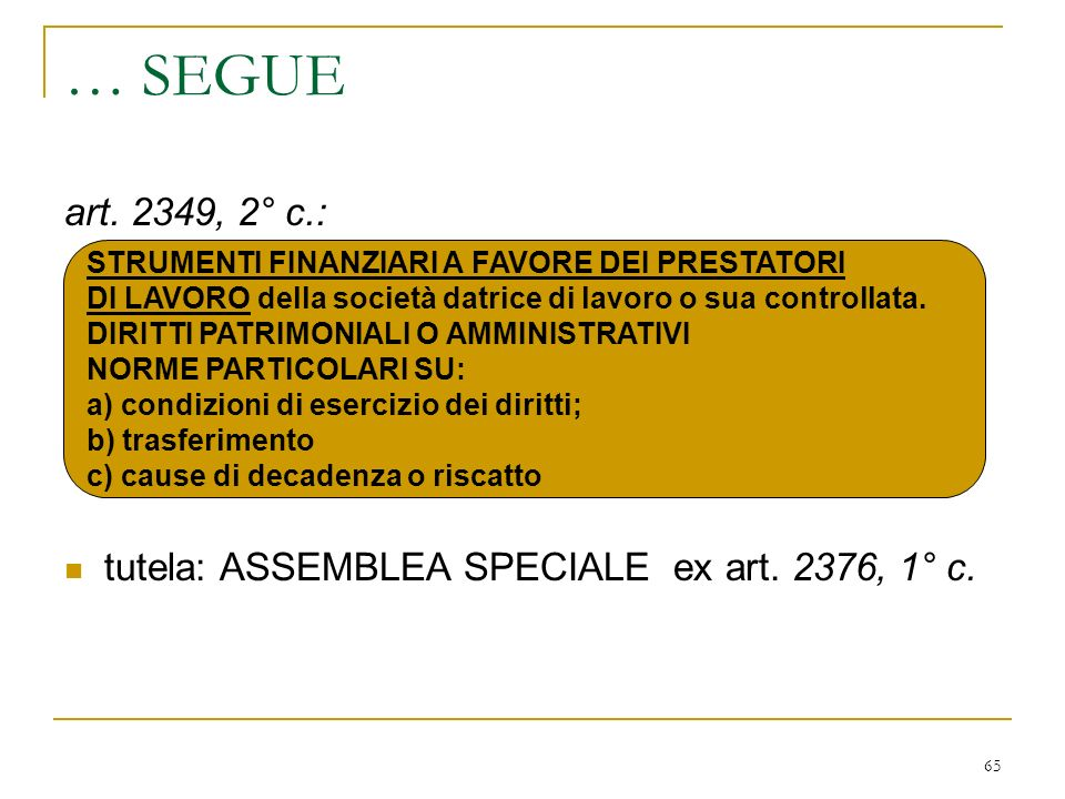 65 … SEGUE art.2349, 2° c.: tutela: ASSEMBLEA SPECIALE ex art.