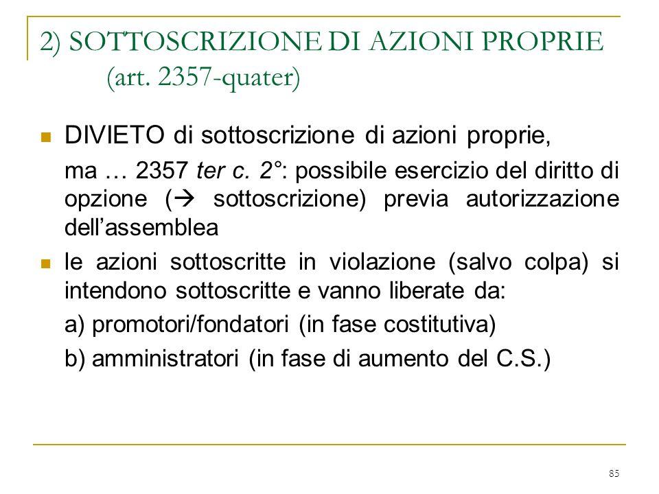 85 2) SOTTOSCRIZIONE DI AZIONI PROPRIE (art.