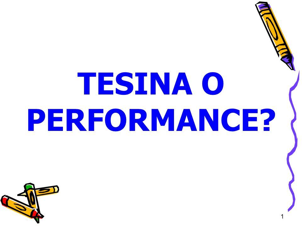 1 TESINA O PERFORMANCE?