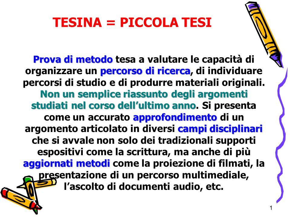 1 PRESENTAZIONE DELLA TESINA IN POWERPOINT - Non leggere le slides, ma usarle come guida e per sottolineare quello che viene detto.