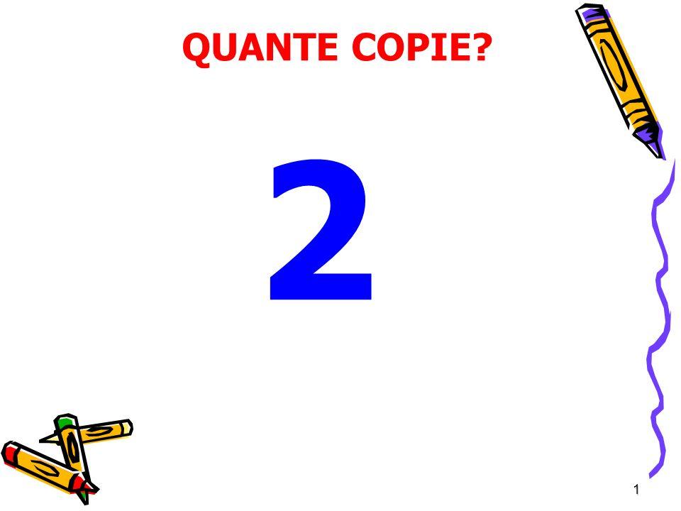 1 QUANTE COPIE? 2