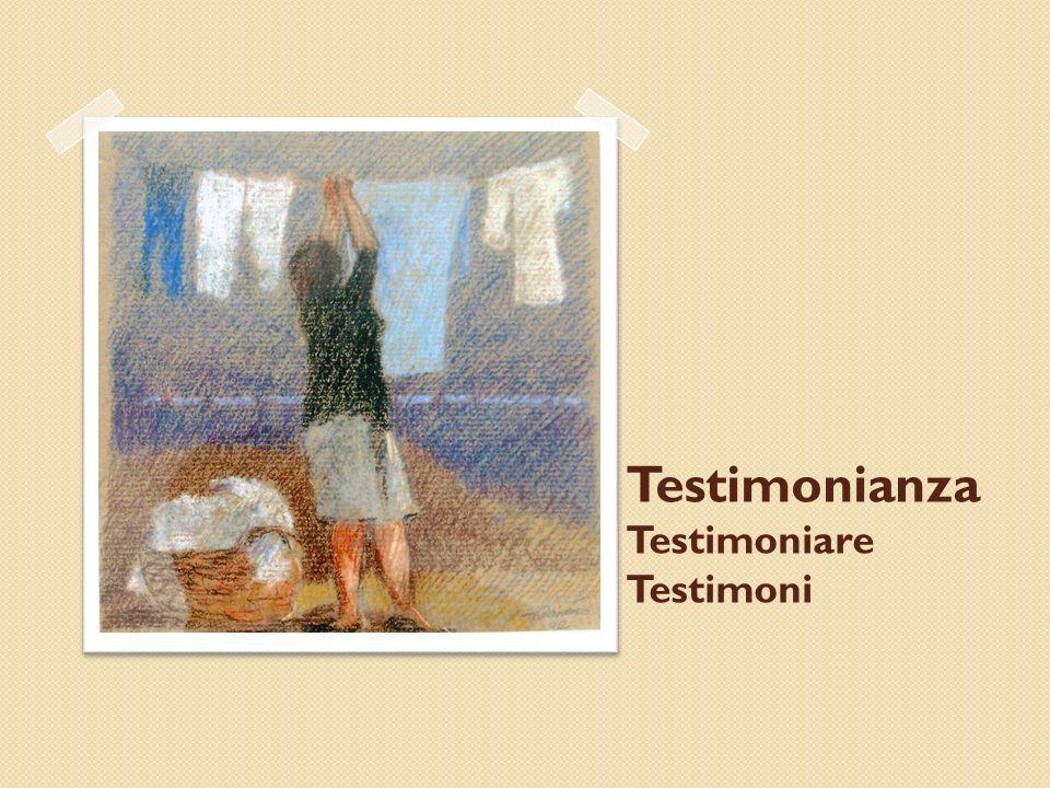 Testimonianza Testimoniare Testimoni