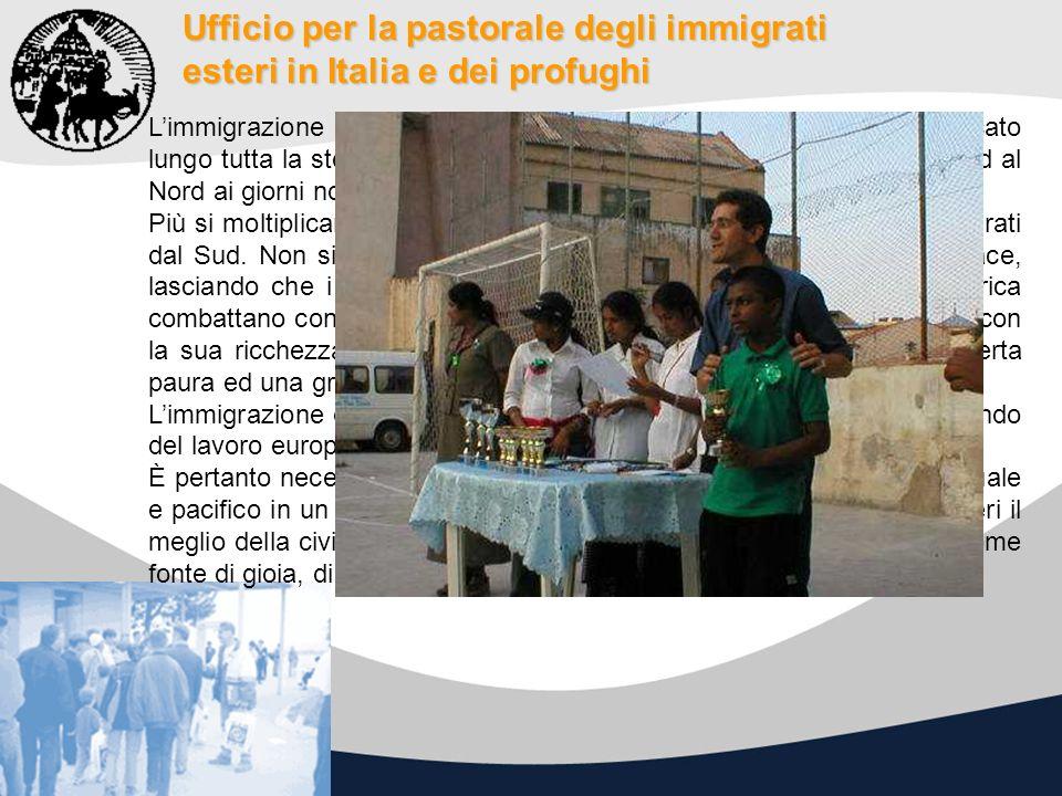 Ufficio per la pastorale degli immigrati esteri in Italia e dei profughi Limmigrazione è un fenomeno umano permanente che si è diversificato lungo tut