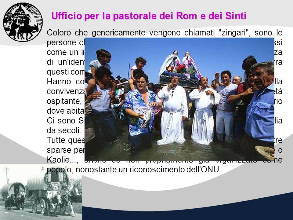 Ufficio per la pastorale dei Rom e dei Sinti Coloro che genericamente vengono chiamati