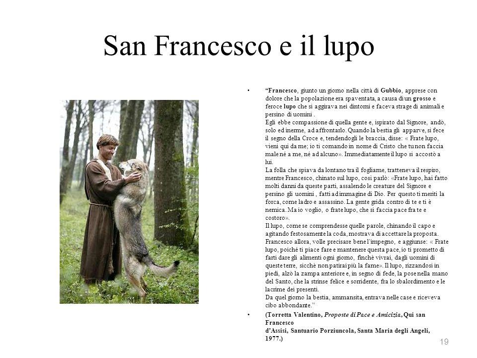 San Francesco e il lupo Francesco, giunto un giorno nella città di Gubbio, apprese con dolore che la popolazione era spaventata, a causa di un grosso