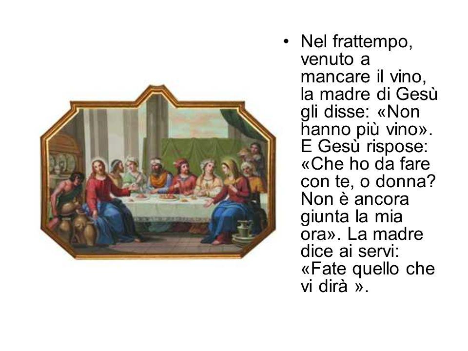 Nel frattempo, venuto a mancare il vino, la madre di Gesù gli disse: «Non hanno più vino». E Gesù rispose: «Che ho da fare con te, o donna? Non è anco