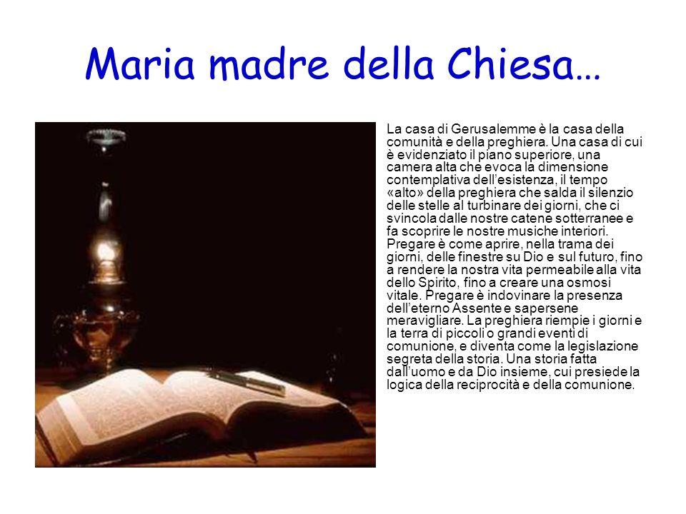 Maria madre della Chiesa… La casa di Gerusalemme è la casa della comunità e della preghiera. Una casa di cui è evidenziato il piano superiore, una cam