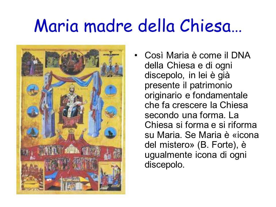 Maria madre della Chiesa… Così Maria è come il DNA della Chiesa e di ogni discepolo, in lei è già presente il patrimonio originario e fondamentale che