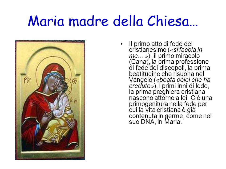 Maria madre della Chiesa… Il primo atto di fede del cristianesimo («si faccia in me... »), il primo miracolo (Cana), la prima professione di fede dei