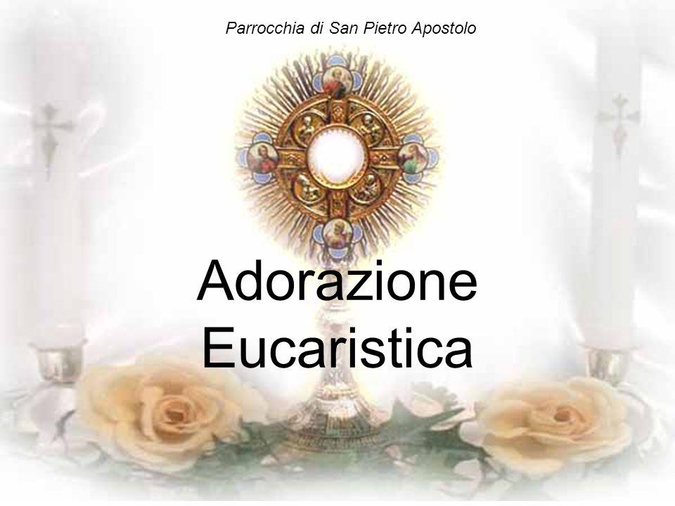 Adorazione Eucaristica Parrocchia di San Pietro Apostolo