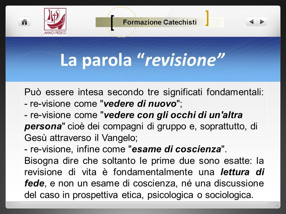 La parola revisione Può essere intesa secondo tre significati fondamentali: - re-visione come